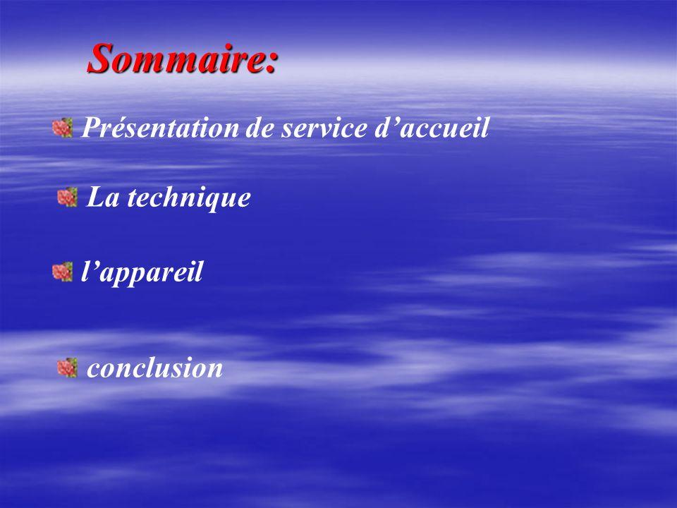 Sommaire: Présentation de service d'accueil La technique l'appareil