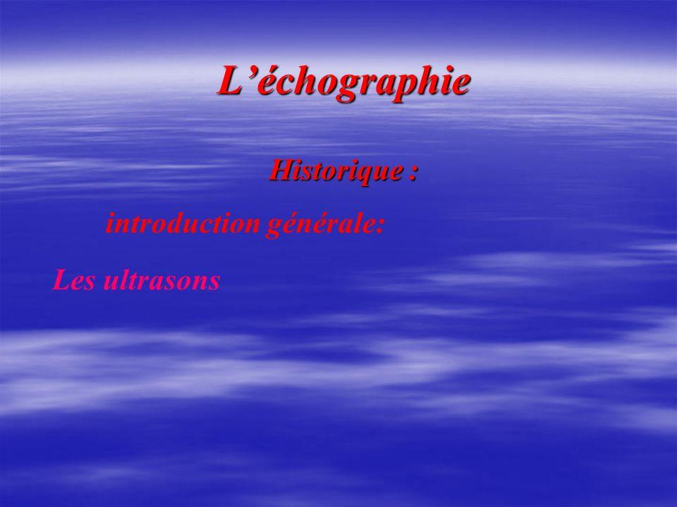 L'échographie Historique : introduction générale: Les ultrasons