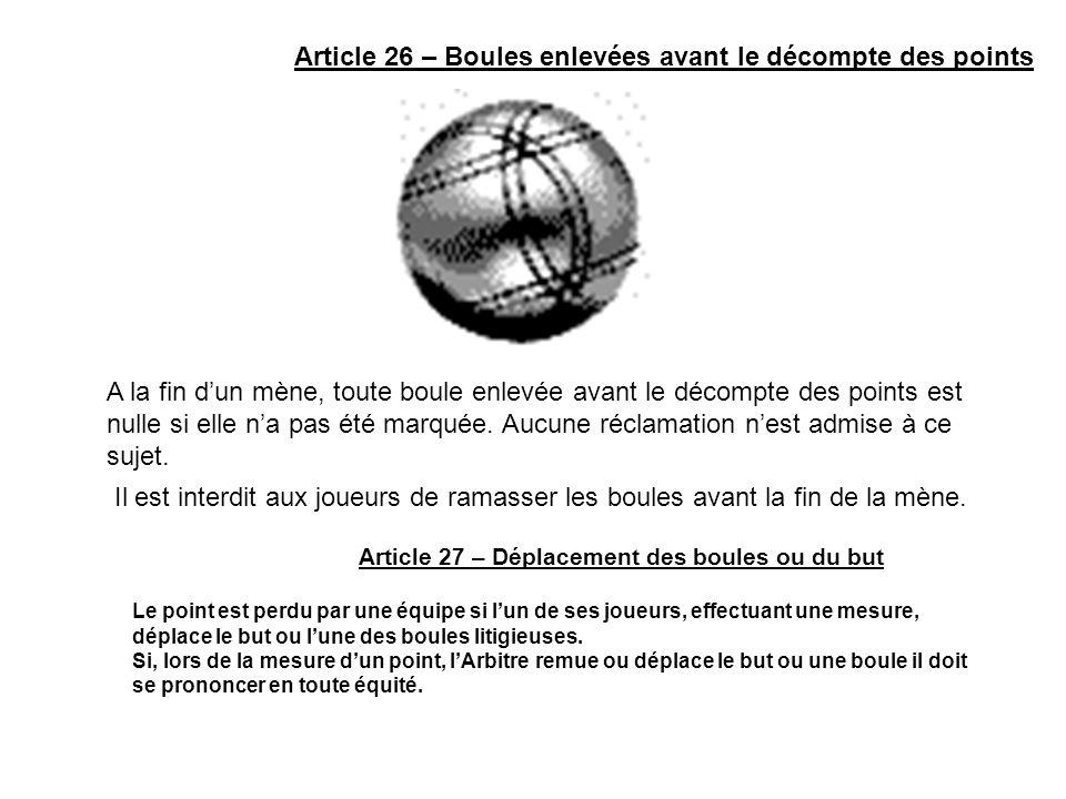 Article 26 – Boules enlevées avant le décompte des points
