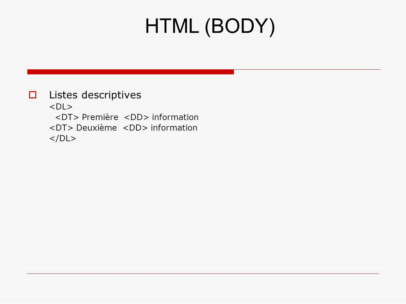 HTML (BODY) Listes descriptives <DL>