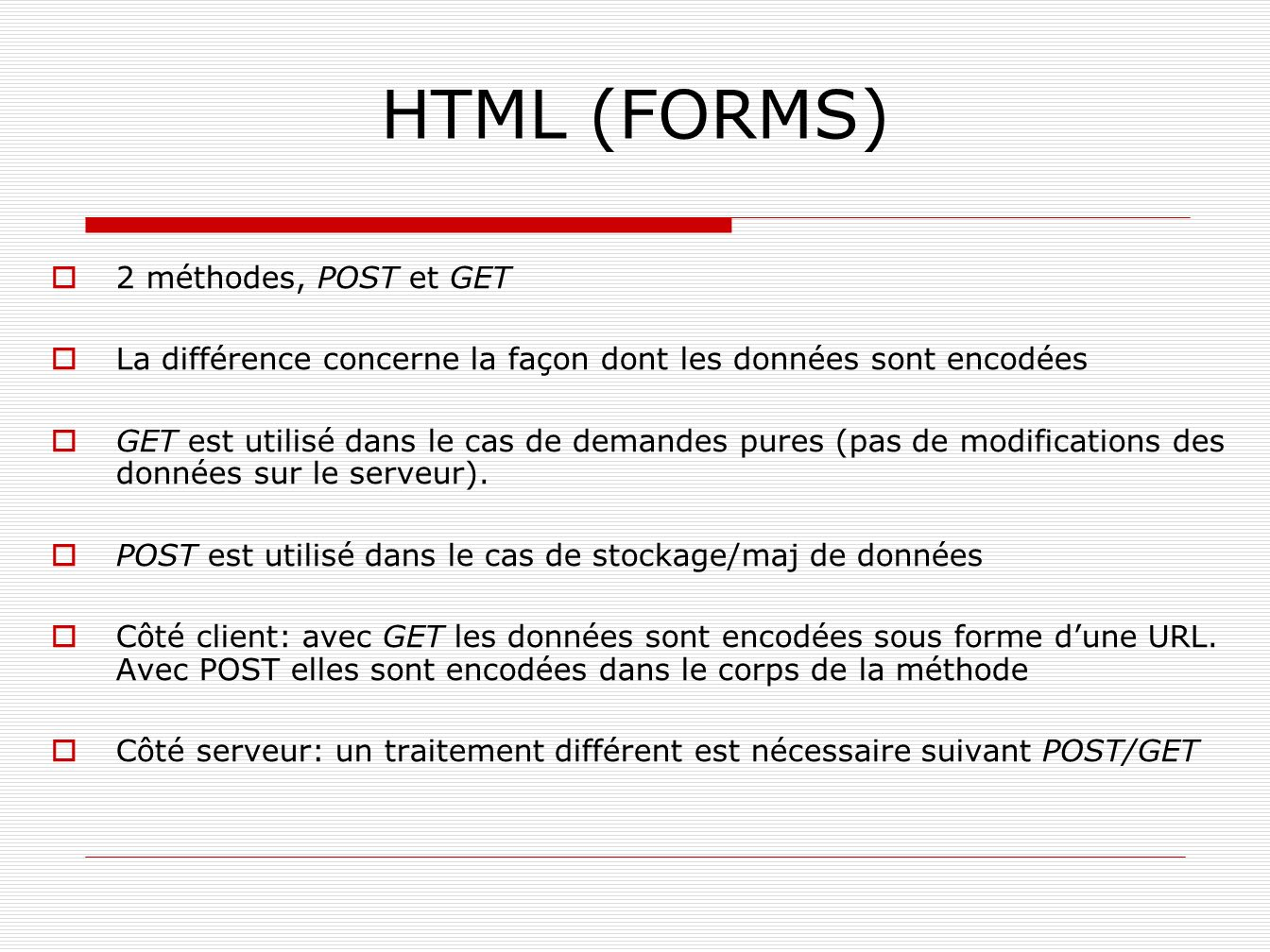 HTML (FORMS) 2 méthodes, POST et GET