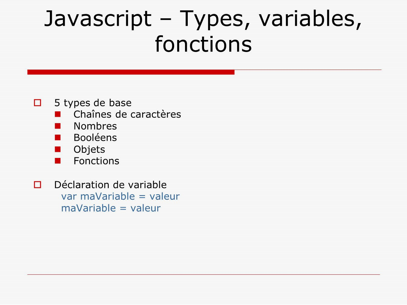 Javascript – Types, variables, fonctions
