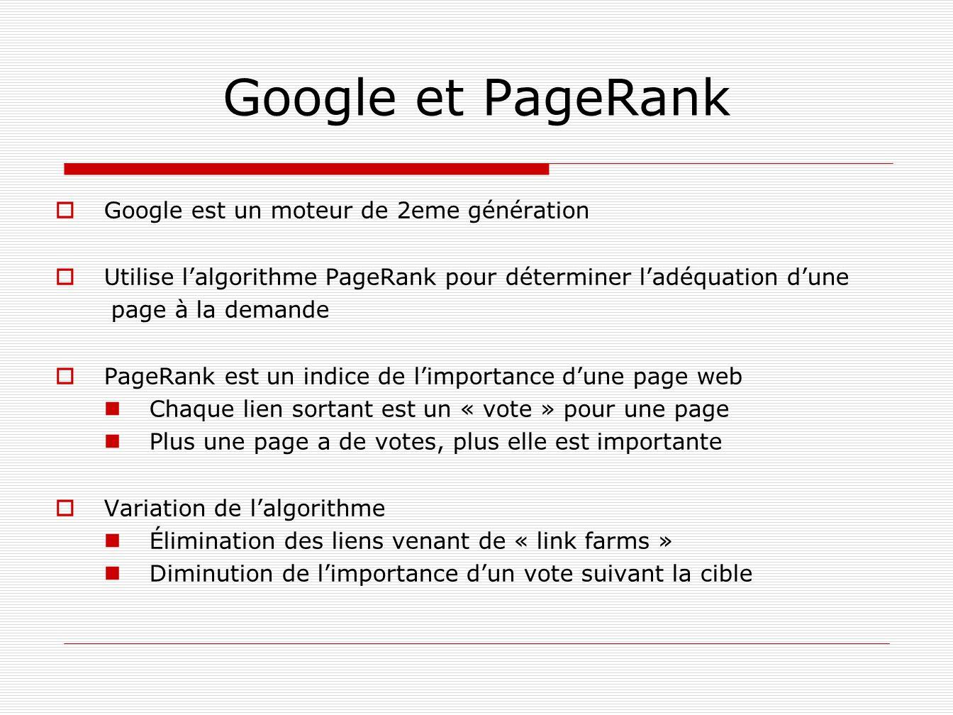Google et PageRank Google est un moteur de 2eme génération