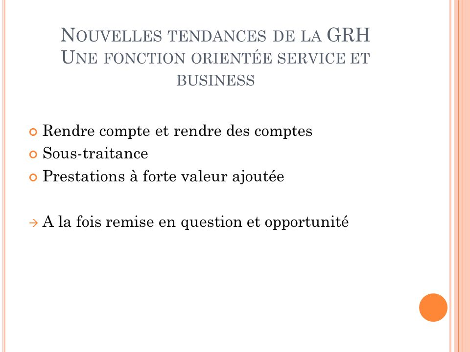 Nouvelles tendances de la GRH Une fonction orientée service et business