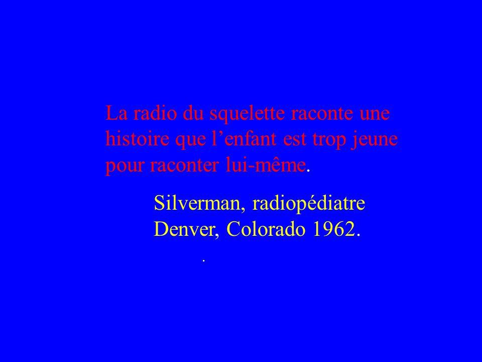 La radio du squelette raconte une histoire que l'enfant est trop jeune pour raconter lui-même.