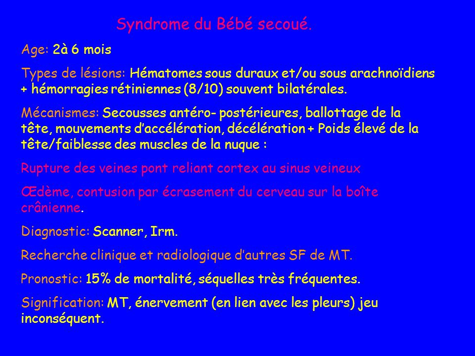 Syndrome du Bébé secoué.