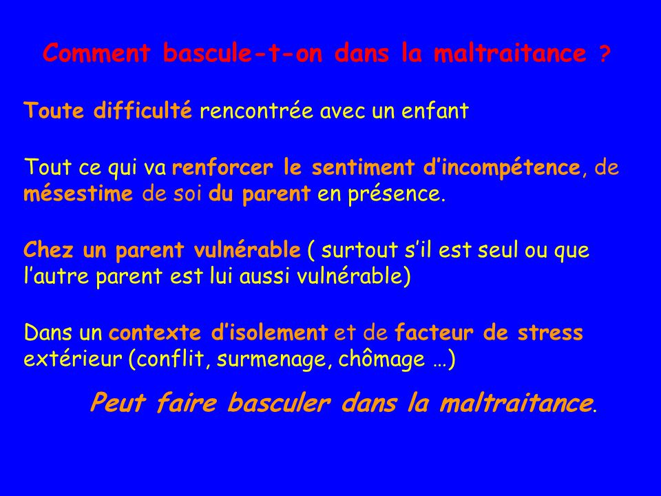 Comment bascule-t-on dans la maltraitance