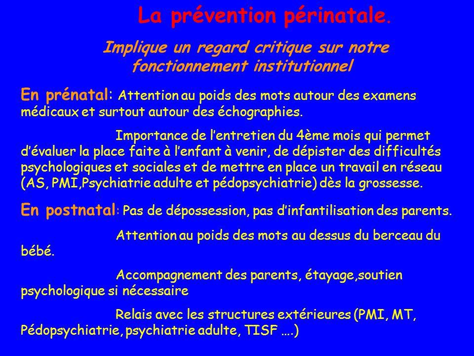La prévention périnatale.
