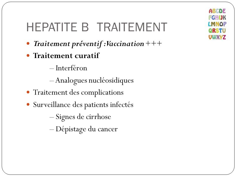 HEPATITE B TRAITEMENT Traitement préventif : Vaccination +++