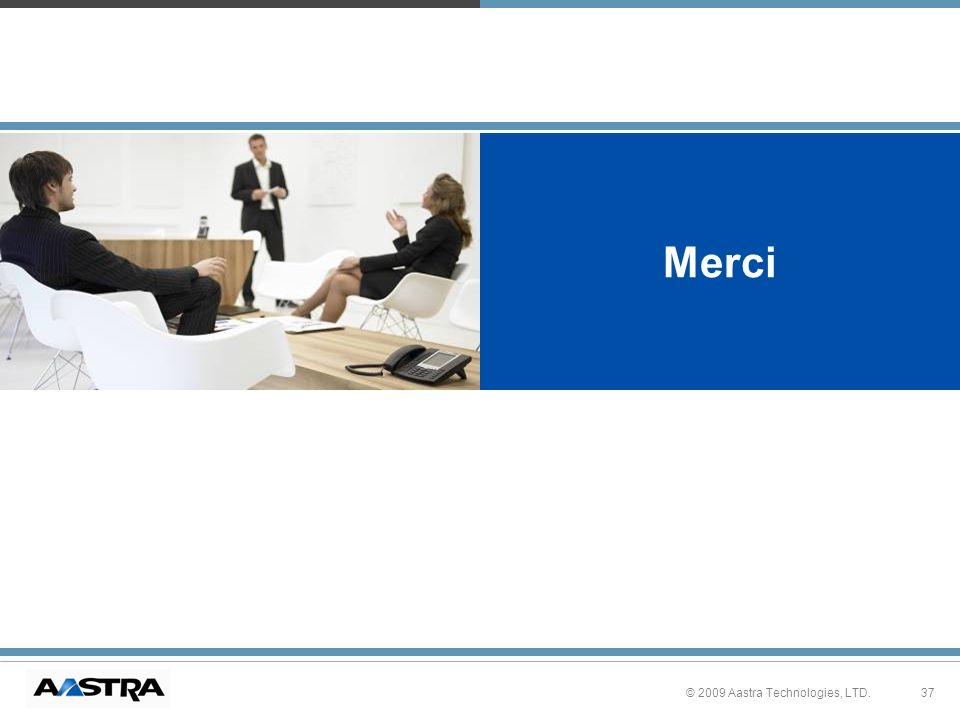 Merci © 2009 Aastra Technologies, LTD.