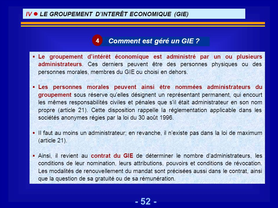 IV  LE GROUPEMENT D'INTERÊT ECONOMIQUE (GIE)