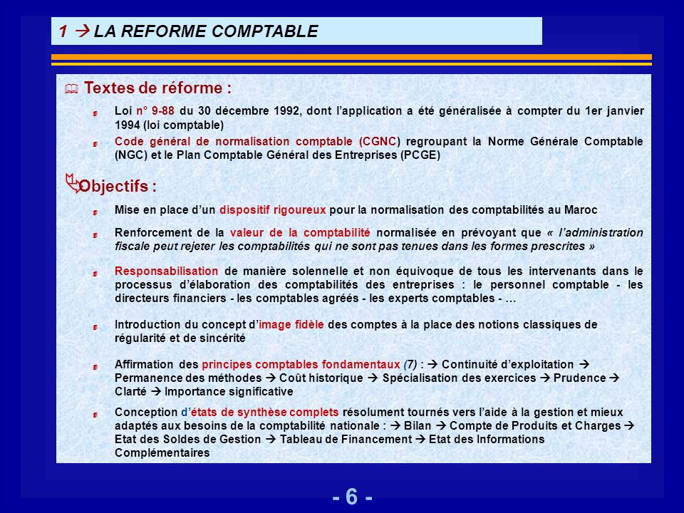 1  LA REFORME COMPTABLE Textes de réforme : Objectifs :