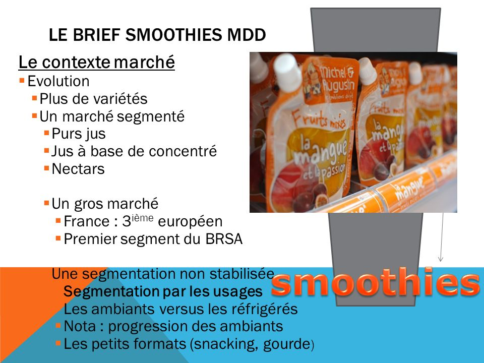 smoothies LE BRIEF SMOOTHIES MDD Le contexte marché Evolution
