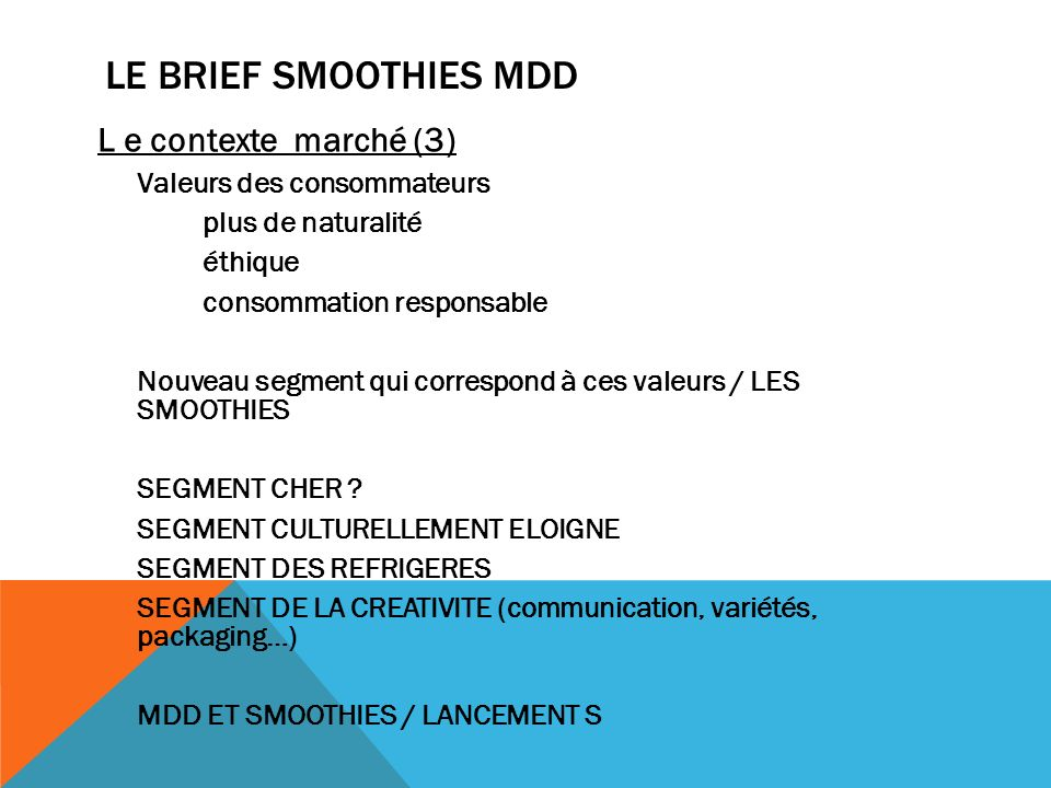 LE BRIEF SMOOTHIES MDD L e contexte marché (3)