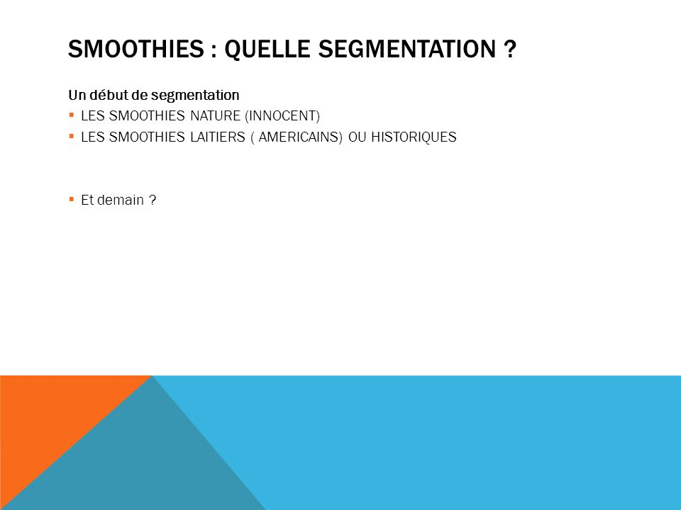 SMOOTHIES : QUELLE SEGMENTATION