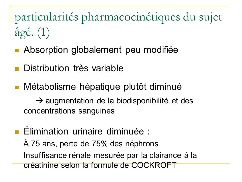 particularités pharmacocinétiques du sujet âgé. (1)
