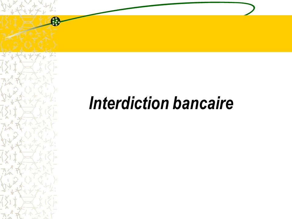 Interdiction bancaire