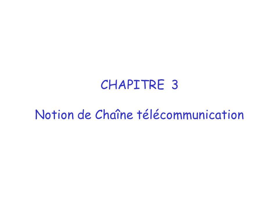 Notion de Chaîne télécommunication