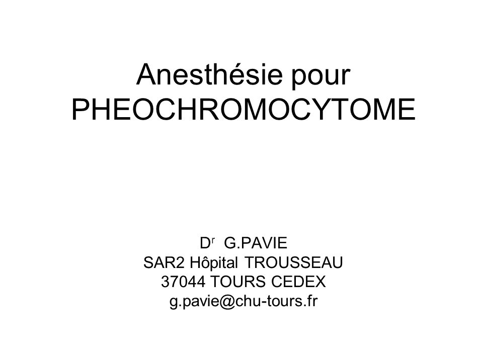 Anesthésie pour PHEOCHROMOCYTOME Dr G