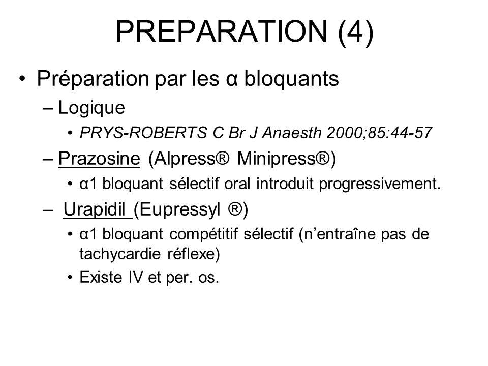 PREPARATION (4) Préparation par les α bloquants Logique
