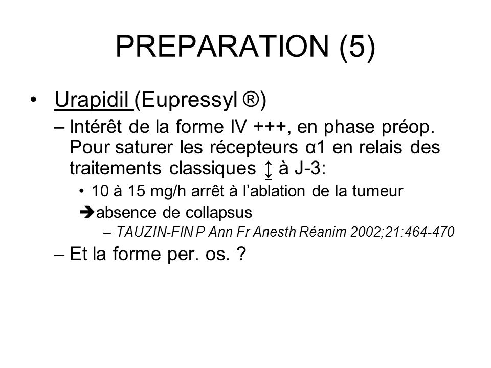 PREPARATION (5) Urapidil (Eupressyl ®)