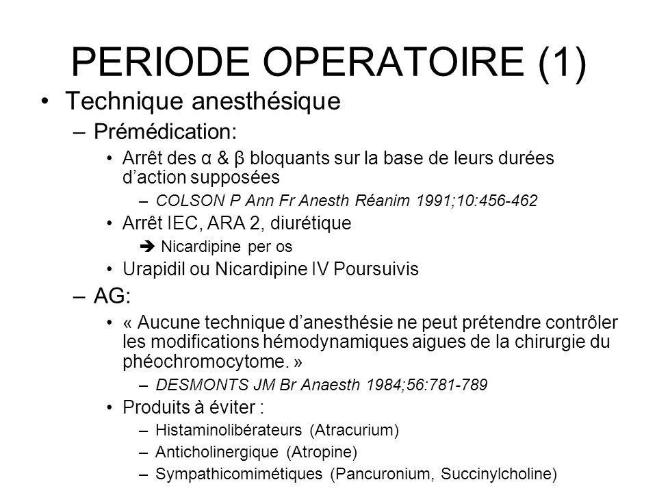 PERIODE OPERATOIRE (1) Technique anesthésique Prémédication: AG:
