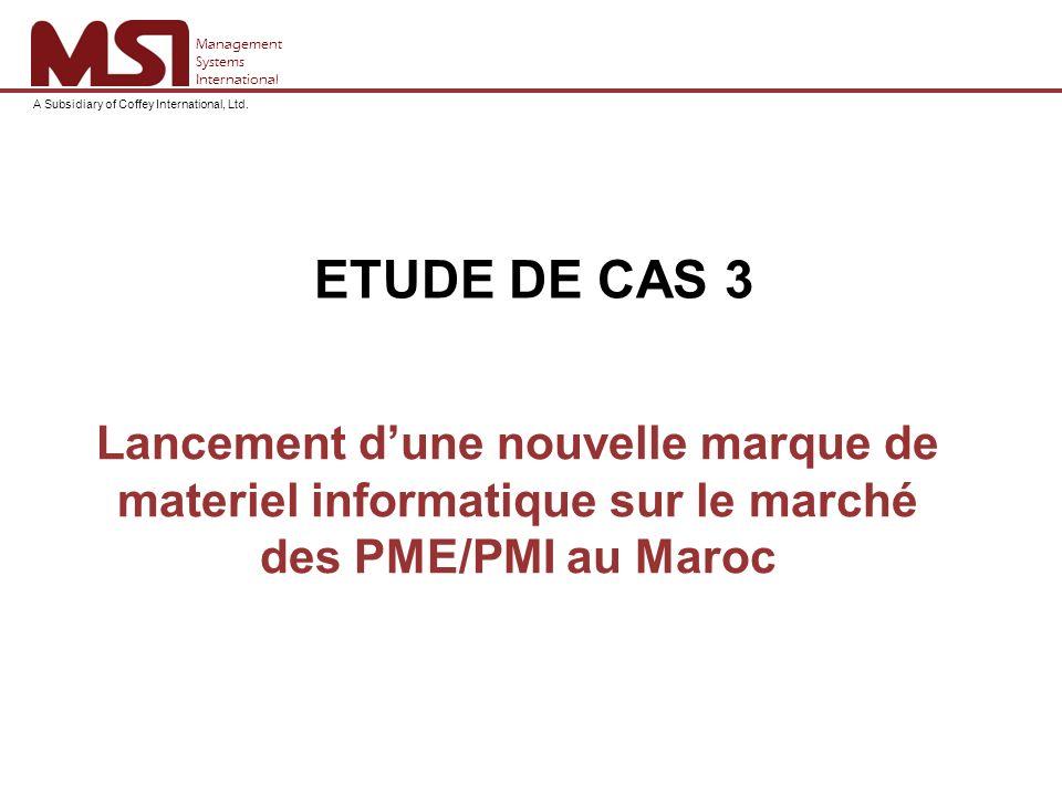 ETUDE DE CAS 3 Lancement d'une nouvelle marque de materiel informatique sur le marché des PME/PMI au Maroc.