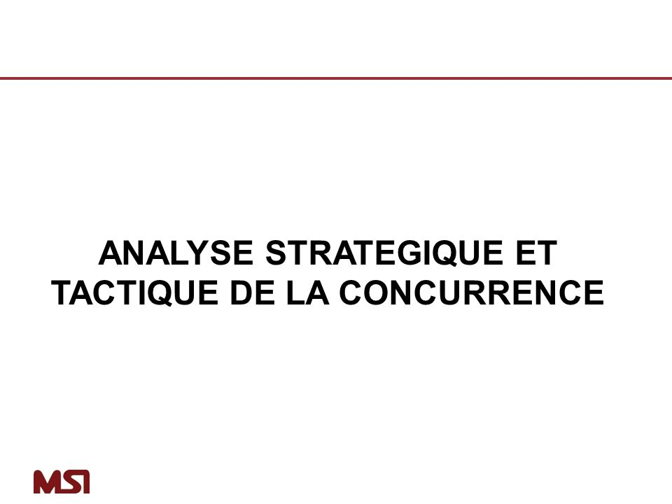 ANALYSE STRATEGIQUE ET TACTIQUE DE LA CONCURRENCE