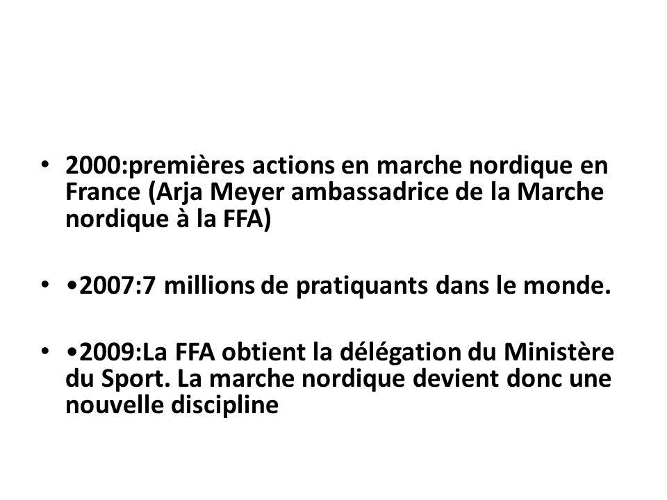 2000:premières actions en marche nordique en France (Arja Meyer ambassadrice de la Marche nordique à la FFA)