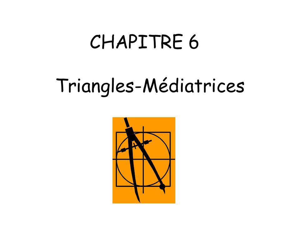 CHAPITRE 6 Triangles-Médiatrices