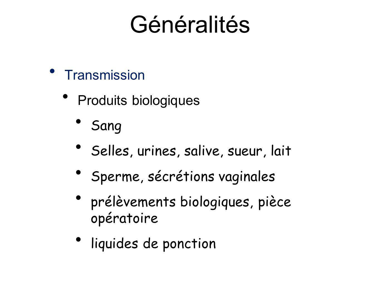 Généralités Transmission Produits biologiques Sang