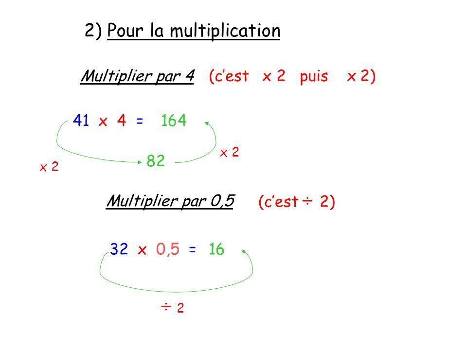 2) Pour la multiplication