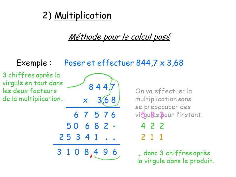 , . . . 2) Multiplication Méthode pour le calcul posé Exemple :