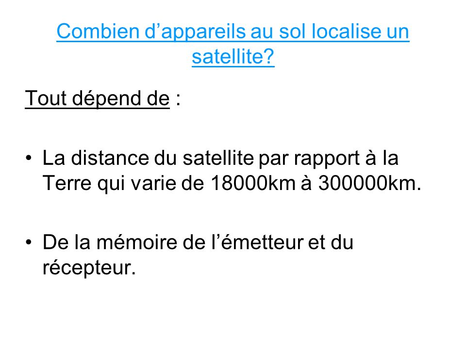 Combien d'appareils au sol localise un satellite