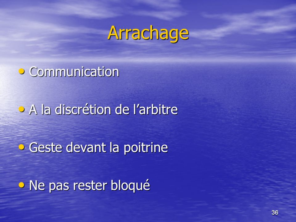 Arrachage Communication A la discrétion de l'arbitre
