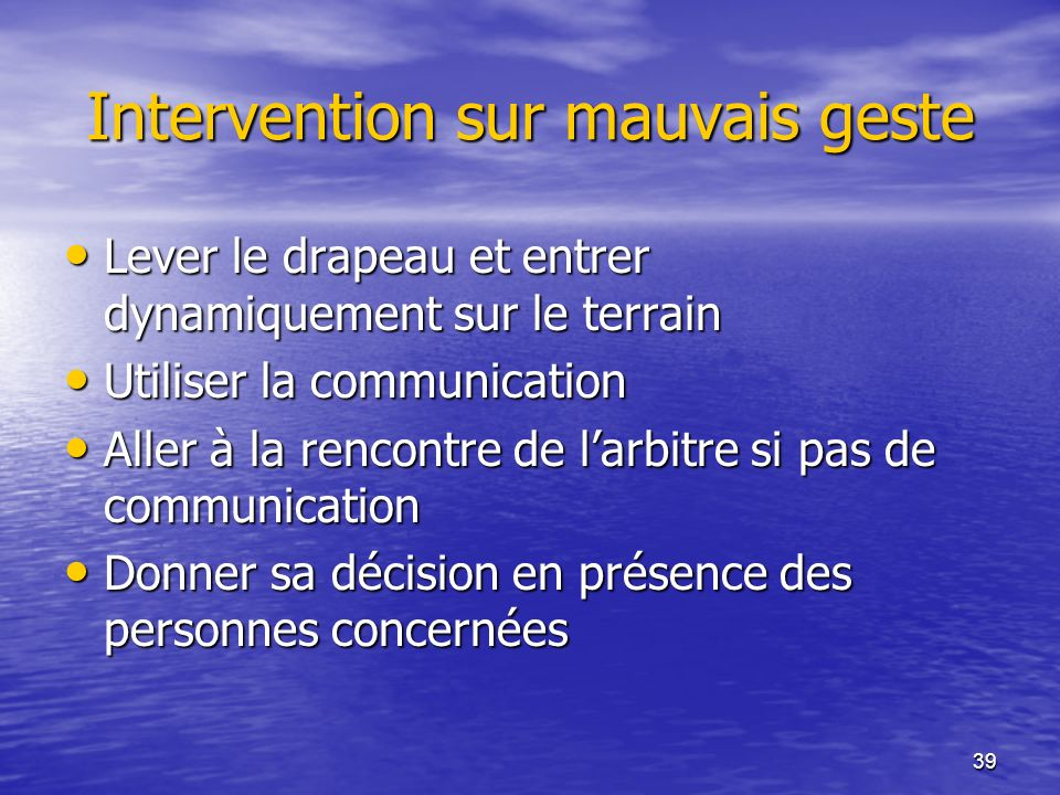 Intervention sur mauvais geste