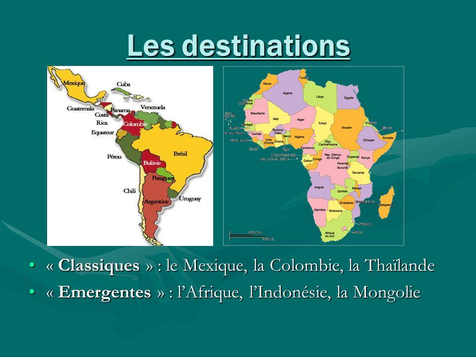 Les destinations« Classiques » : le Mexique, la Colombie, la Thaïlande.