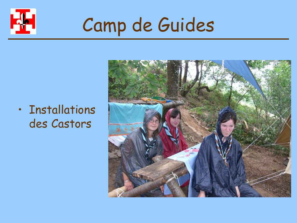 Camp de Guides Installations des Castors