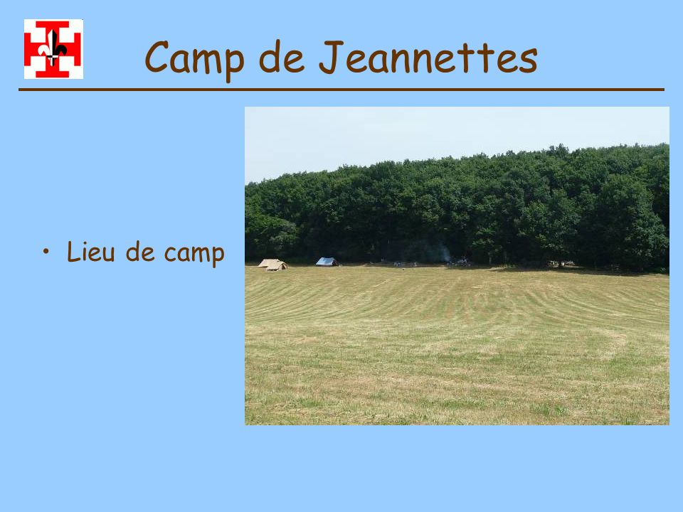 Camp de Jeannettes Lieu de camp