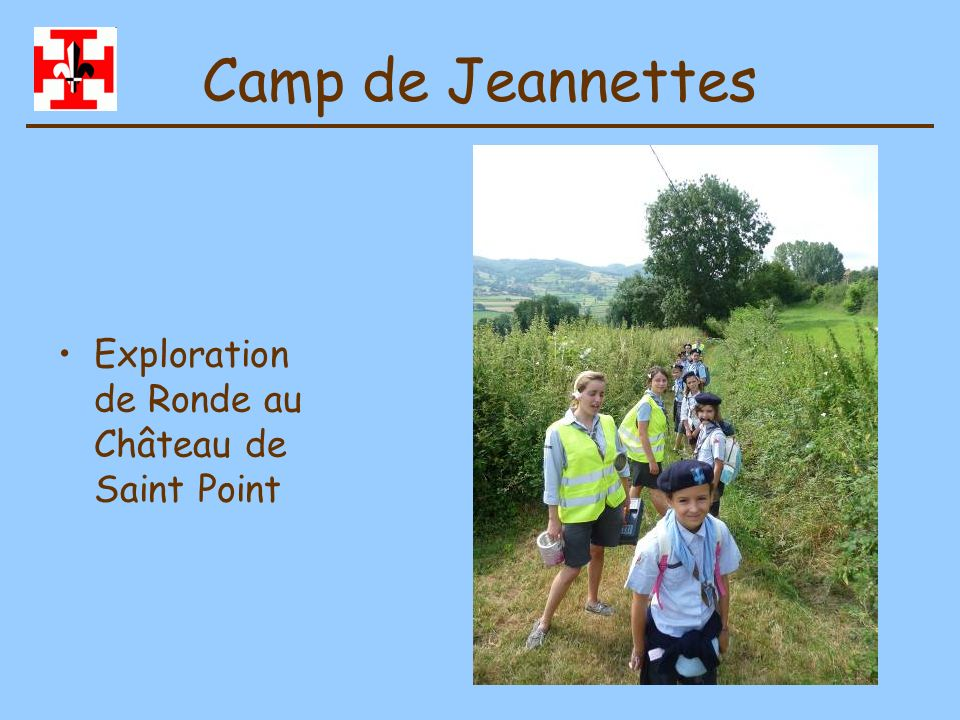 Camp de Jeannettes Exploration de Ronde au Château de Saint Point