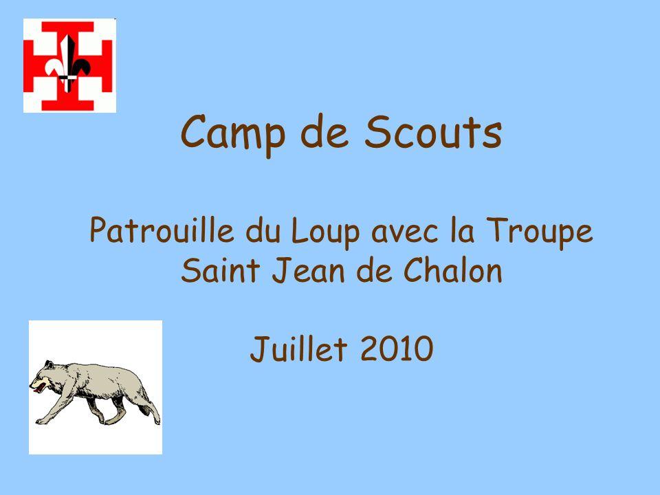 Camp de Scouts Patrouille du Loup avec la Troupe Saint Jean de Chalon Juillet 2010
