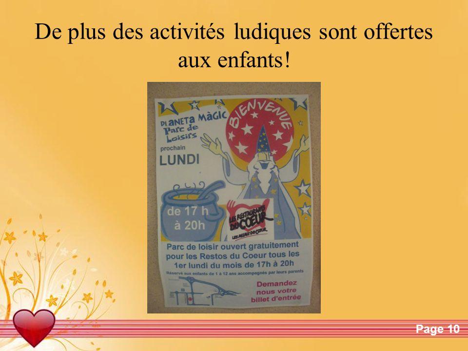 De plus des activités ludiques sont offertes aux enfants!