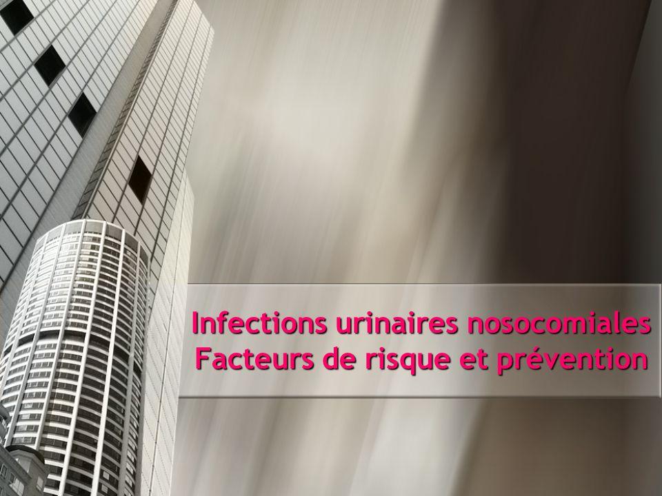 Infections urinaires nosocomiales Facteurs de risque et prévention