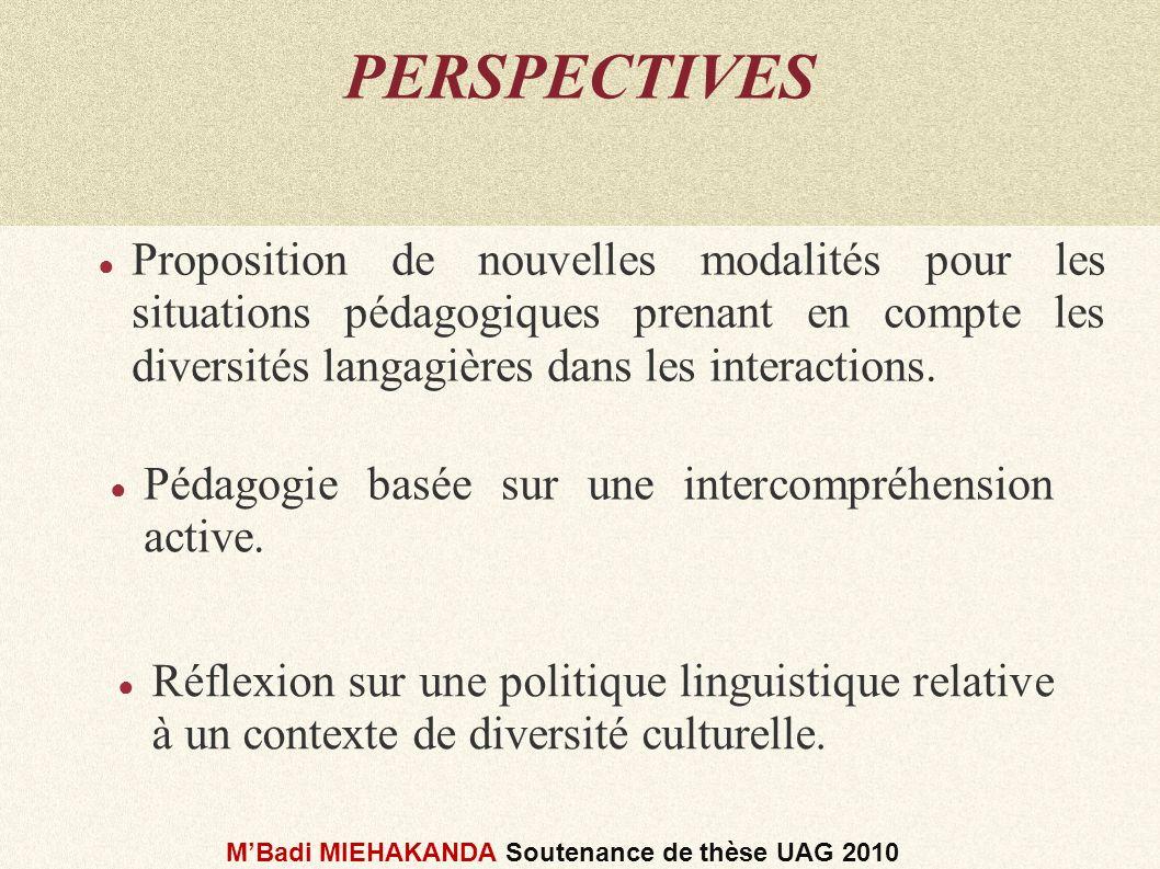PERSPECTIVES Proposition de nouvelles modalités pour les situations pédagogiques prenant en compte les diversités langagières dans les interactions.