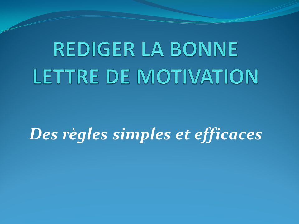 rediger la bonne lettre de motivation