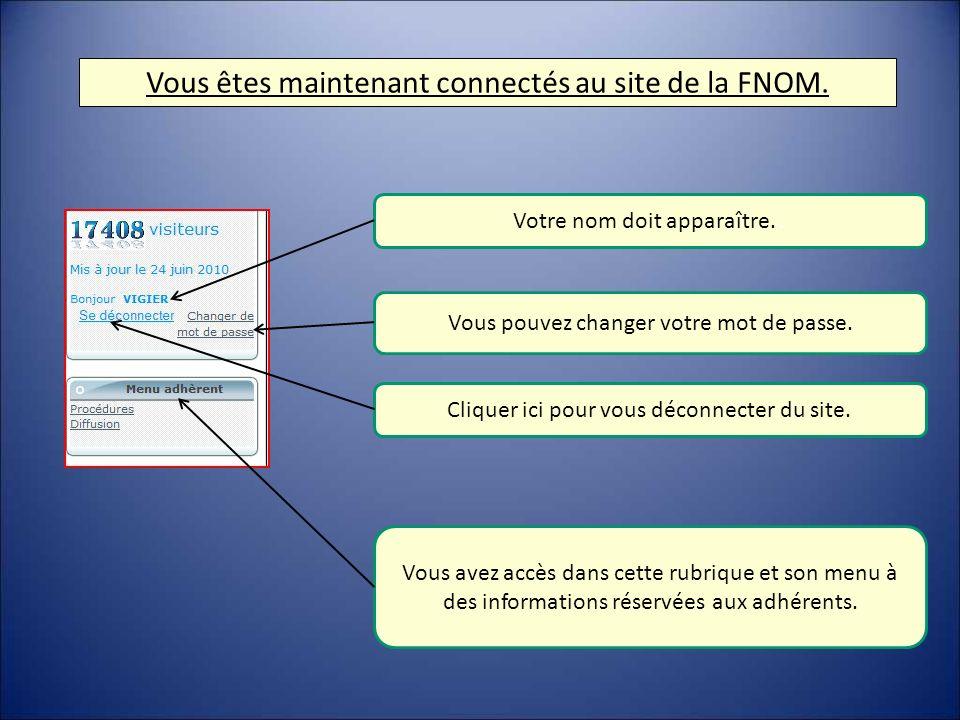 Vous êtes maintenant connectés au site de la FNOM.