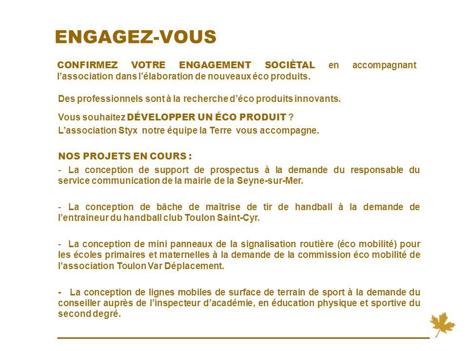 ENGAGEZ-VOUS CONFIRMEZ VOTRE ENGAGEMENT SOCIÈTAL en accompagnant l'association dans l'élaboration de nouveaux éco produits.
