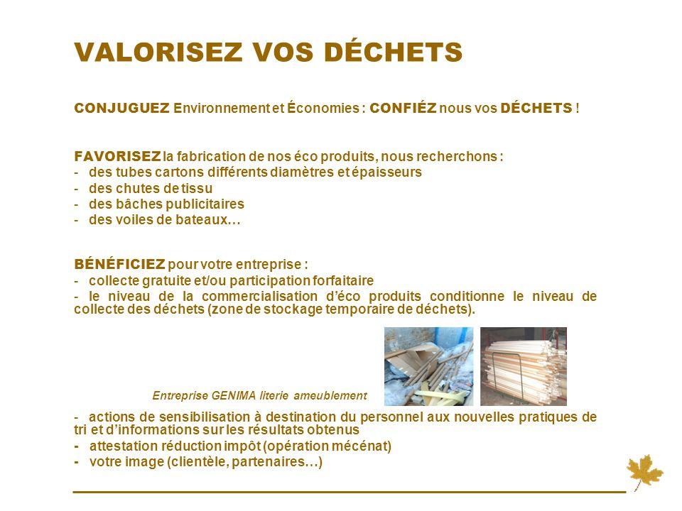 VALORISEZ VOS DÉCHETS CONJUGUEZ Environnement et Économies : CONFIÉZ nous vos DÉCHETS !