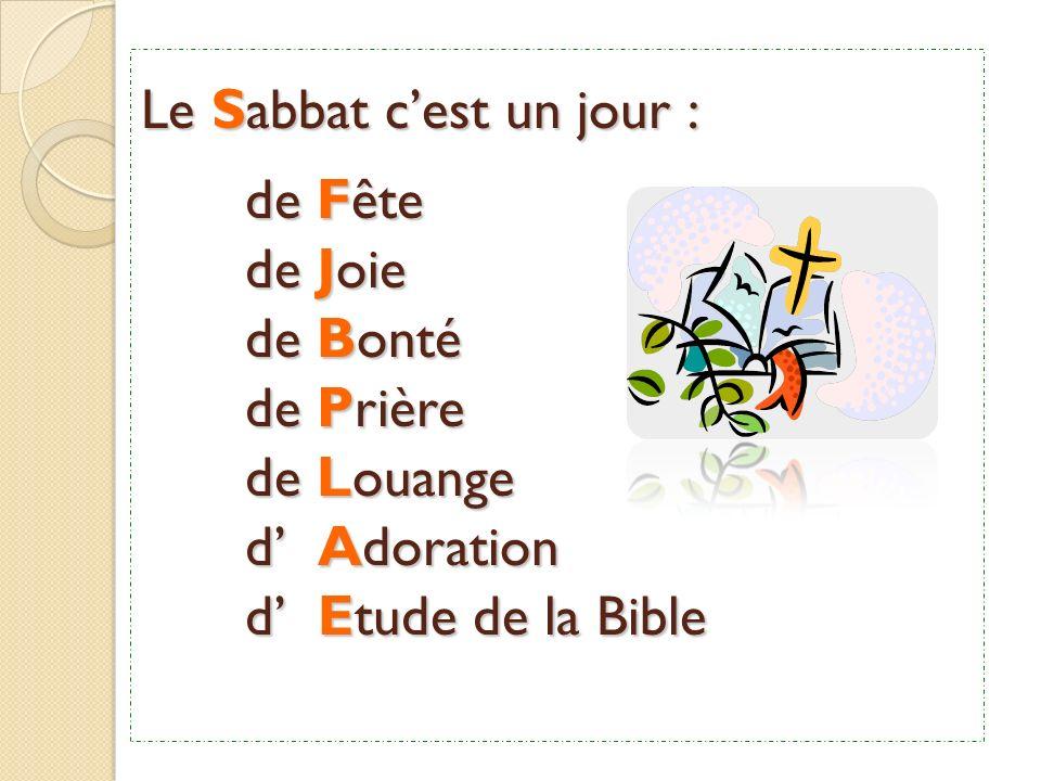 Le Sabbat c'est un jour :. de Fête. de Joie. de Bonté. de Prière