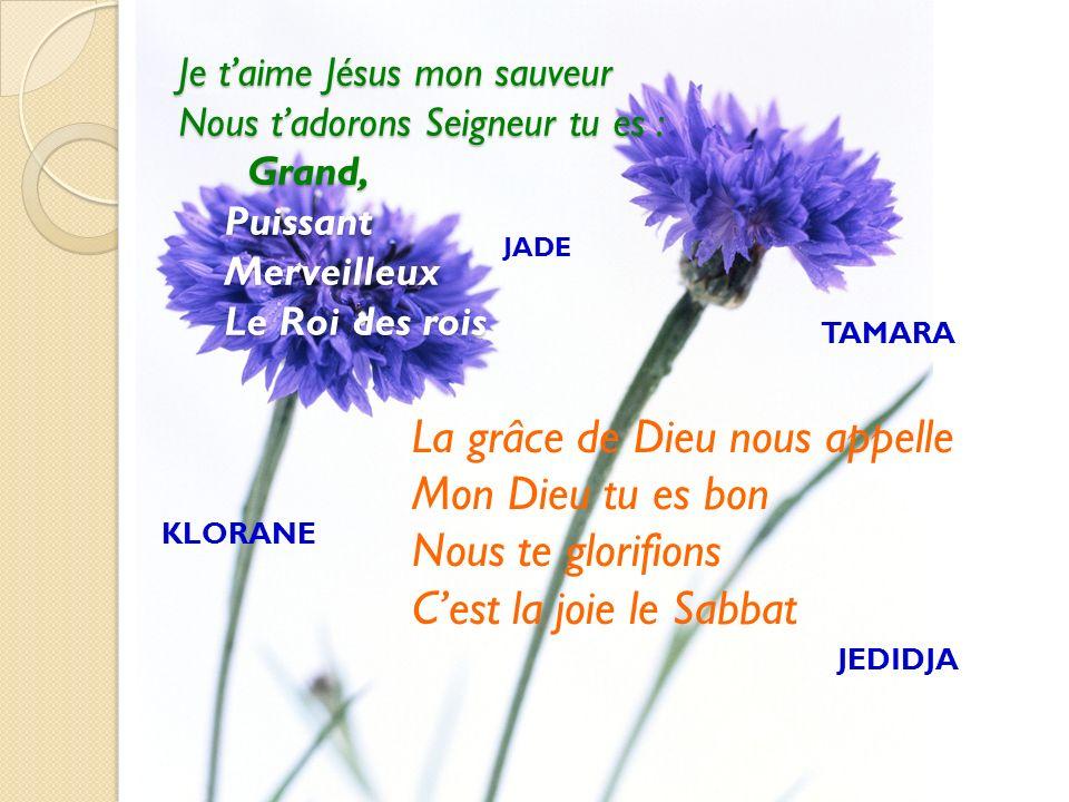 La grâce de Dieu nous appelle Mon Dieu tu es bon Nous te glorifions